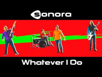 Sonora - Whatever I Do (new single 2019)